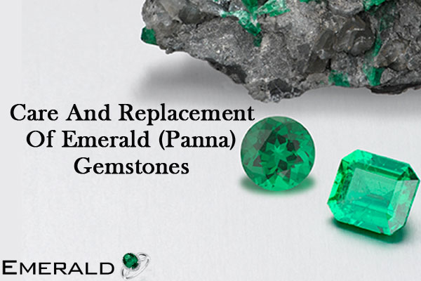 Care-And-Replacement-Of-Emerald-(Panna)-Gemstones