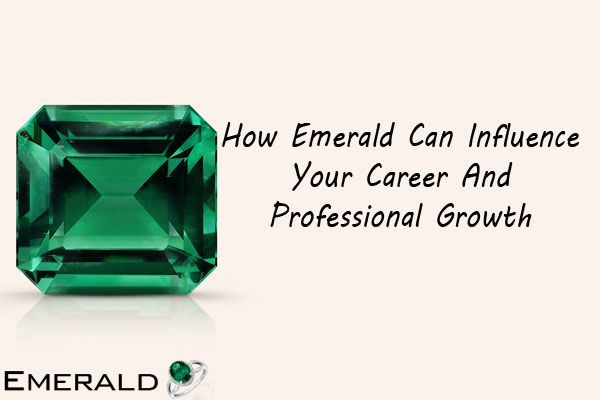 How Emerald Can Influence Your Career And Professional Growth