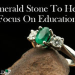 How Emerald Gemstone Help To Focus On Education?