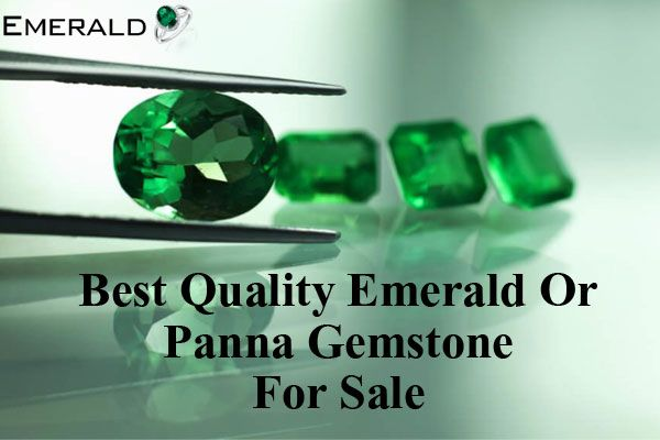 Best Quality Emerald Or Panna Gemstone For Sale