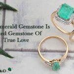 Why Emerald Gemstone Is Called Gemstone Of True Love?