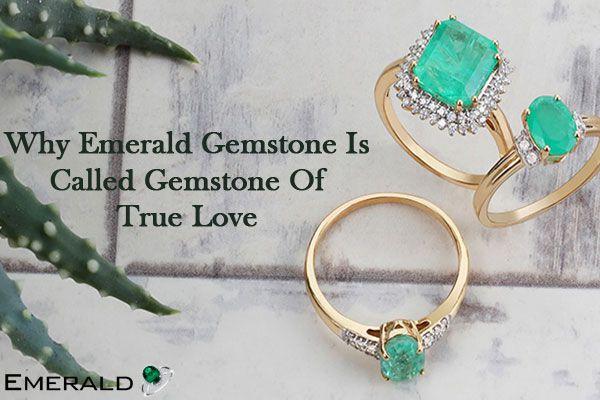 Why Emerald Gemstone Is Called Gemstone Of True Love