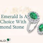 Why Emerald Is A Best Choice With Diamond Stone