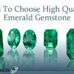 How To Choose Best Quality Emerald Gemstone?