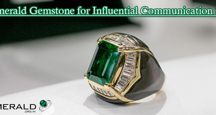 Emerald Gemstone for Influential Communication Skill