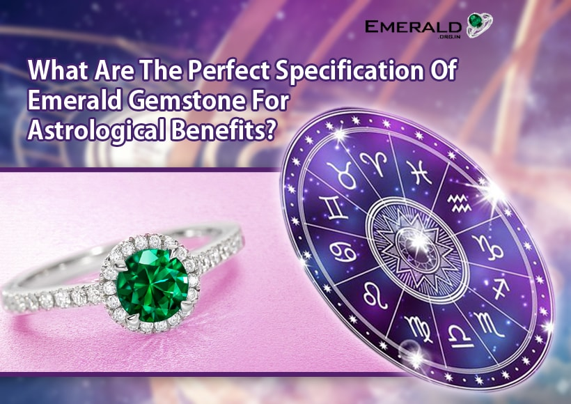 What Are The Perfect Specification Of Emerald Gemstone For