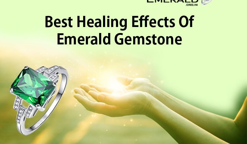 Best Healing Effects Of Emerald Gemstone