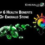 Top 6 Health Benefits of Emerald Stone