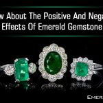 Positive And Negative Effects Of Emerald Gemstone